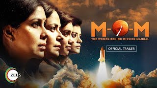M.O.M.   Mission Over Mars   The Women Behind Mission Mangal   Trailer   Coming Soon On ZEE5