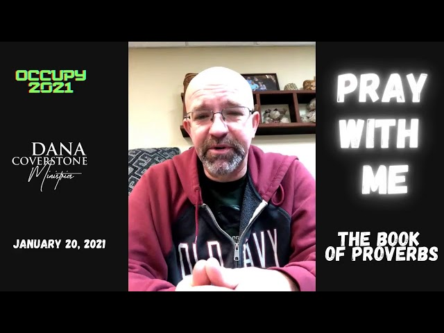 Pray With Me - January 20, 2021 - The Book of Proverbs