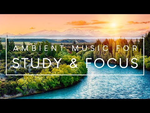 3 Hours of Ambient Music For Concentration - Music to Help Study and Concentrate