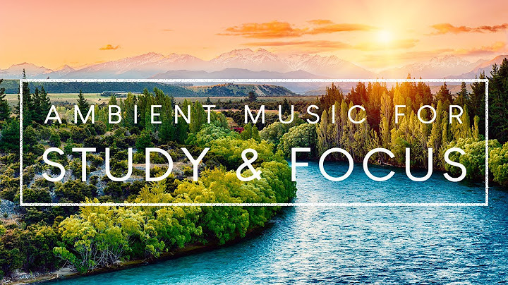 Permanent Link to 3 Hours of Ambient Music For Concentration – Music to Help Study and Concentrate