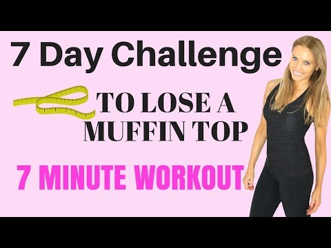 7 DAY CHALLENGE – 7 MINUTE HOME WORKOUT TO LOSE A MUFFIN TOP AND GET RID OFF BELLY FAT