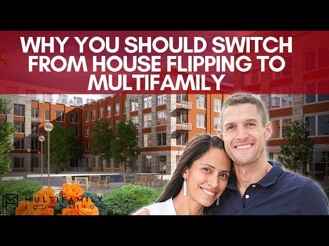 Why You Should Switch from House Flipping to Multifamily