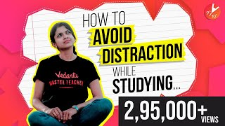 How to Avoid Distractions While Studying Vedantu Motivation | Stay Focused | Vedantu 9 and 10