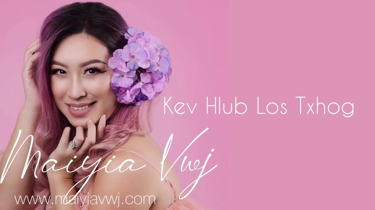 Download Kev Hlub Los Txog - Maiyia Vwj