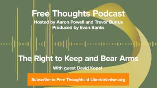 Ep. 49: The Right to Keep and Bear Arms (with David Kopel)