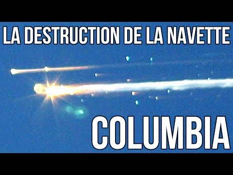 LA DESTRUCTION DE LA NAVETTE COLUMBIA