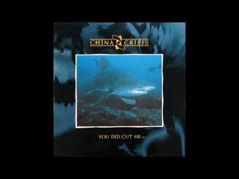 You Did Cut Me by China Crisis