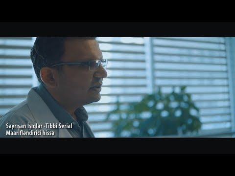 Dr Mircelal Kazimi - Sayrisan Isiqlar - Tibbi Serial Maariflendirici Hisse / Medplus TV