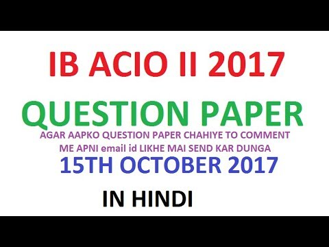 IB ACIO 2 15th October 2017 QUESTION PAPER pdf With Answer Key in Hindi Solve Analysis