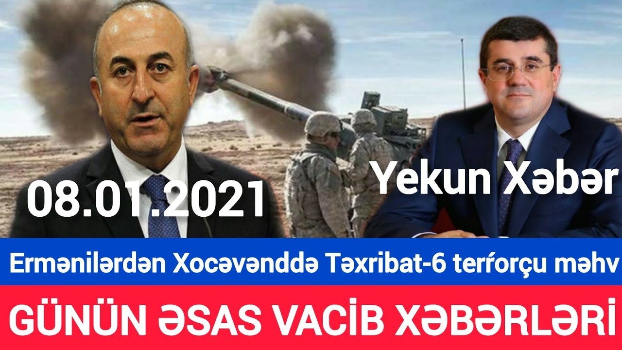SON DƏQİQƏ! Yekun Xəbərlər(08.01.2021), Ermənilər   Qarabağa Ordu Göndərir, son xeberler bu gün 2021