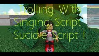 Roblox Exploit Trolling - Sing and Suicide Gun Script!!