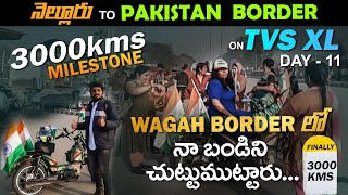 Pakistan Border | TVS XL పై 3000 Km 😱 | Nellore to Pakistan Border on TVS XL-Day 11 | Wagah Border |