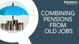 Combining pensions from old jobs