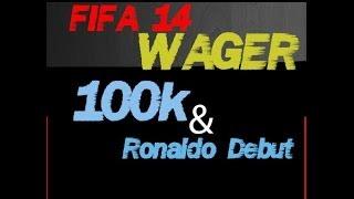FIFA 14 PC - 100k Wager Match & Ronaldo Debut!!!!