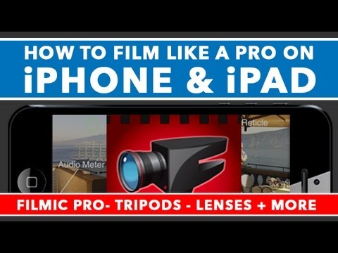 How To Film Like A Pro On iPhone & iPad - Filmic Pro Tutorial