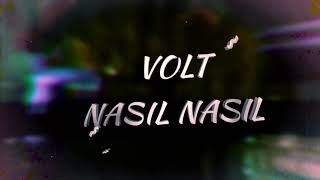 Volt - Nasıl Nasıl? (prod. Neva) [Lyric Video]