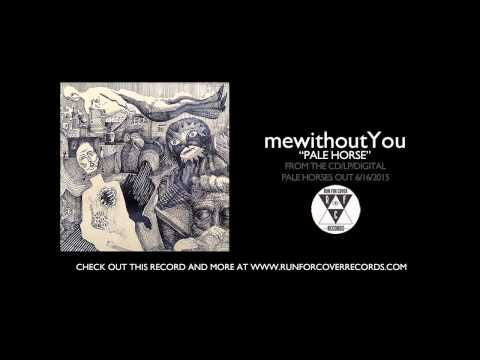 "mewithoutYou - ""Pale Horse"" (Official Audio)"