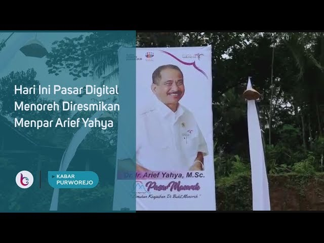 Hari Ini Pasar Digital Menoreh Diresmikan Menpar Arief Yahya