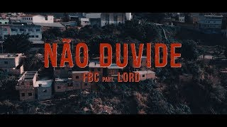 FBC - Não Duvide ft. Lord (Official Video)