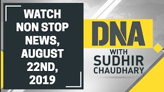 DNA: Non Stop News, August 22nd, 2019