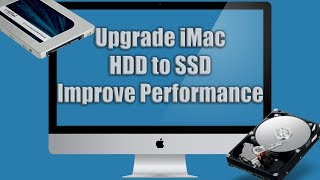 Upgrade Apple iMac 2011 21 Hard Drive To Solid State Drive HDD To SSD