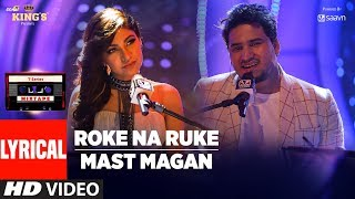 Roke Na Ruke/Mast Magan Lyrical Video Song  Mixtape | Tulsi Kumar | Dev Negi