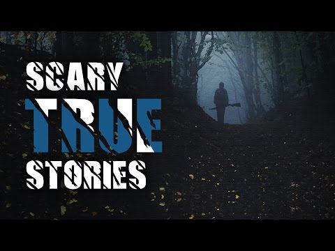 5 Scary True Stories - Paranormal Police Story, Hiking Story, Creepy Neighbor Story