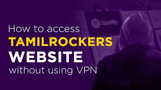 Tamilrockers latest url | How to access Tamilrockers new link without using VPN