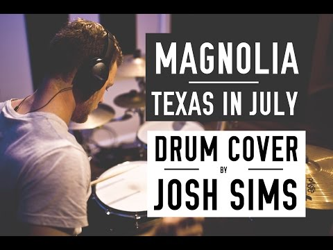 Magnolia by Texas in July - Drum Cover by Josh Sims