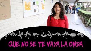 ¡Que no se te vaya la onda! - UAM Xochimilco