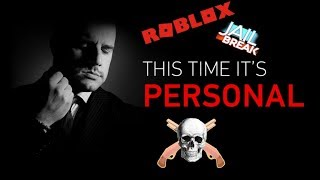 Roblox Jailbreak THIS TIME ITS PERSONAL!!!