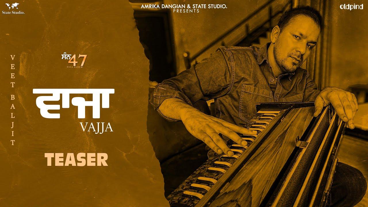 Vajja | Teaser | Veet Baljit | Nick Dhammu | Latest Punjabi Song 2021 | State Studio | San 47