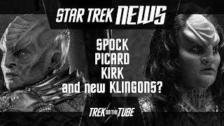 STAR TREK NEWS - New Klingons, new Spock, old Picard but no more Kirk?!