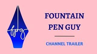 Fountain Pen Guy Channel Trailer