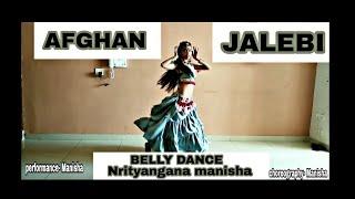 Afghan jalebi || Belly dance || Bollywood song || choreography by manisha Singh
