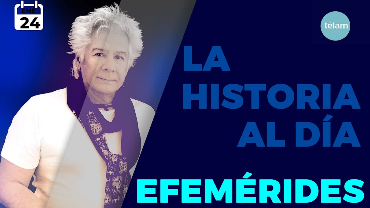 HISTORIA DEL DIA (EFEMÉRIDES 24 ENERO)