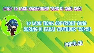 Download Lagu BACKSOUND YANG SERING DI PAKAI CEPCILL TERBARU! - Full Album 2020 mp3