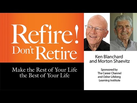 Refire! Don't Retire with Ken Blanchard and Mort Shaevitz