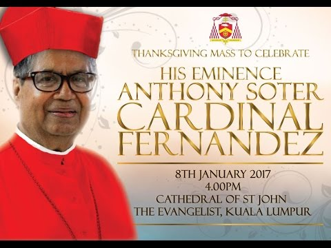 Thanksgiving Mass - His Eminence Anthony Soter Cardinal Fernandez