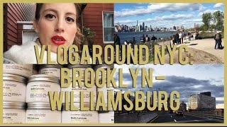 Vlogaround NYC: Brooklyn - Williamsburg