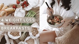 4 Healthy BREAKFAST IDEAS for WEIGHT LOSS