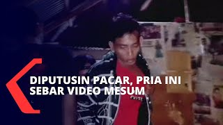 Sebar Video Mesum Bersama Mantan Kekasih Karena Diputusin, Pria Ini Diringkus Polisi