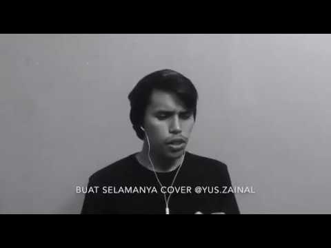 Buat Selamanya Cover - Yus Zainal