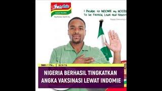 NIGERIA BERHASIL TINGKATKAN ANGKA VAKSINASI LEWAT INDOMIE