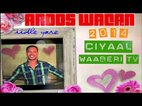 iidle Yare AROOS WACAN 2014 CIYAAL WAABERI TV