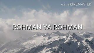 Lirik lagu ROHMAN YA ROHMAN  terbaru