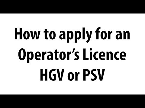 How To Apply For An Operator's Licence - HGV Or PSV - Freight Or Passenger Vehicles