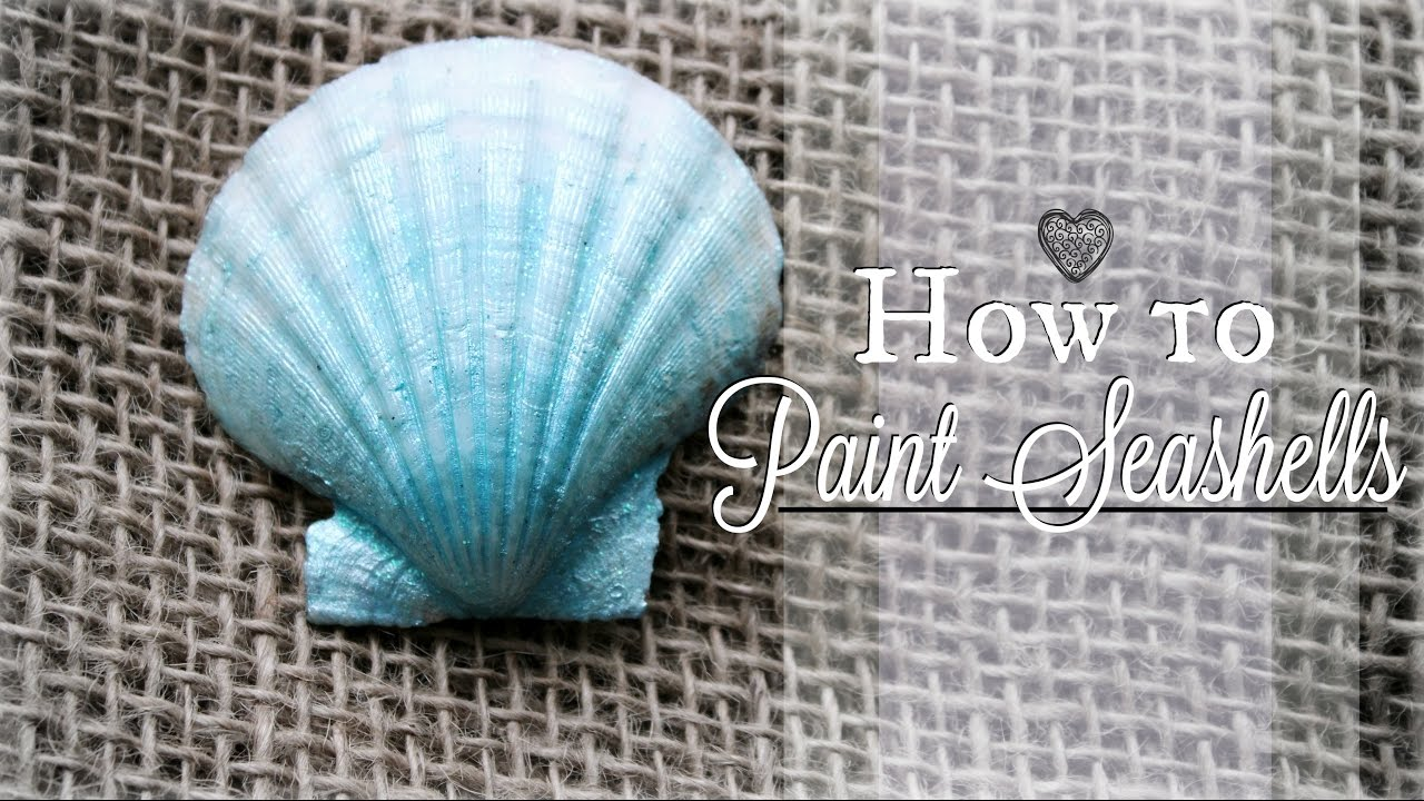 how to paint on seashells diy painted shells easy mermaid party crafts beachcrafts youtube