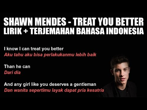 Shawn Mendes - Treat You Better (Video Lirik dan Terjemahan Bahasa Indonesia)