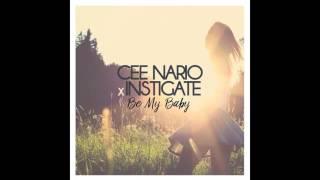 "Cee Nario x Instigate - ""Be My Baby"" [Single] - Audio"